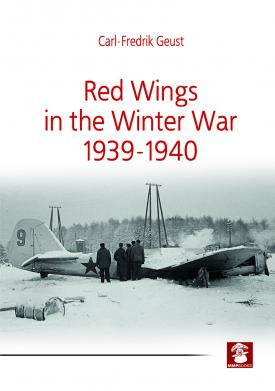 Mushroom - Red Wings in the Winter War 1939-1940 Carl-Fredrik Geust & Karolina Hoda # RW518