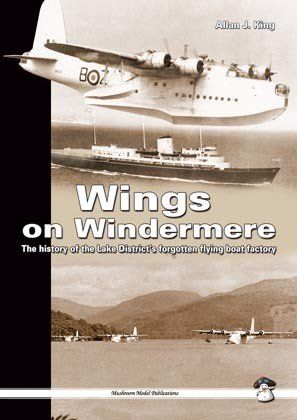 Mushroom - Wings on Windermere: The History of the Lake Districts Forgotten Flying Boat Factory All