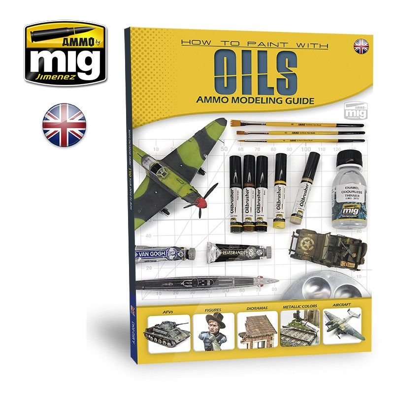 Ammo by Mig - How to Paint with Oils Modelling Guide Book # MIG-6043