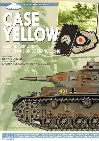 Case Yellow German Armour in the Invasion of France 1940 Firefly