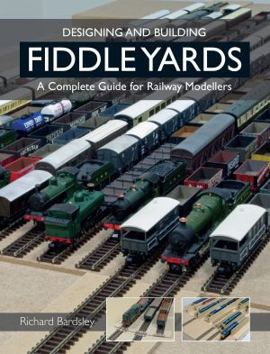 Design & Building Fiddle Yards by Richard Bardsley