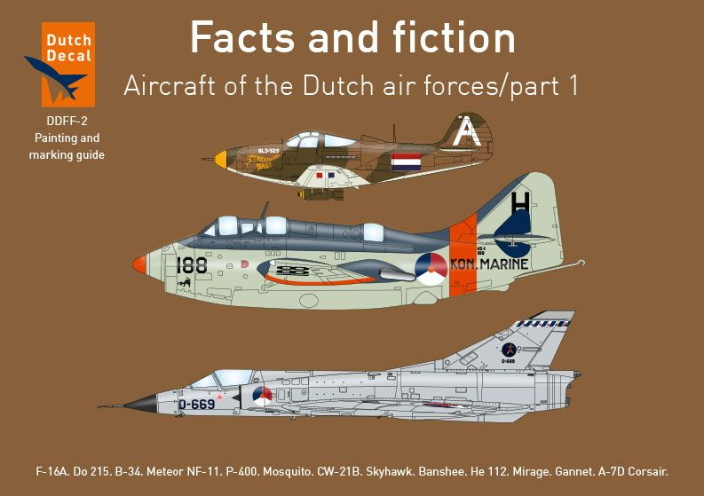 Dutch Decal 1/72 Facts and Fiction; Aircraft of the Dutch Air Forces Part 1 # F2
