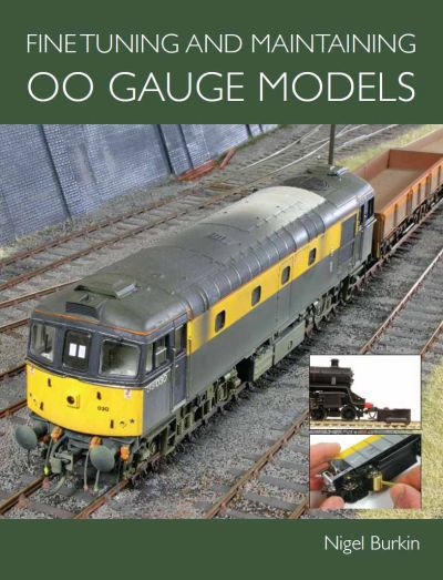 Fine Tuning & Maintaining OO Gauge Models by Nigel Burkin