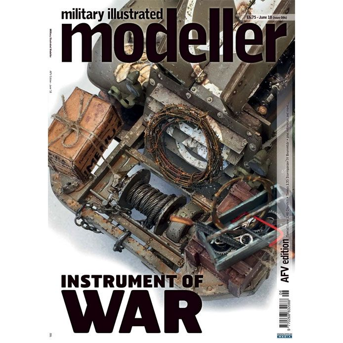 Military Illustrated Modeller (issue 86) June '18 (AFV Edition) Instrument of War