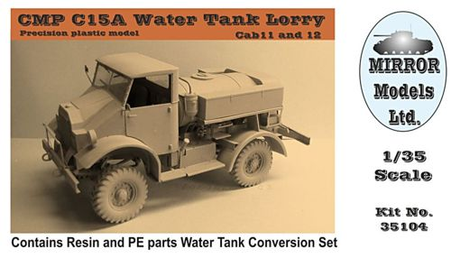 Mirror Models 1/35 CMP C15A Water Tank Lorry Cab 11 and 12 # 351