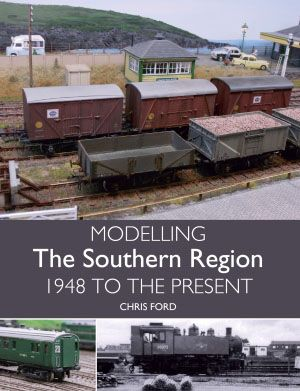 Modelling the Southern Region - 1948 to the Present by Chris Ford