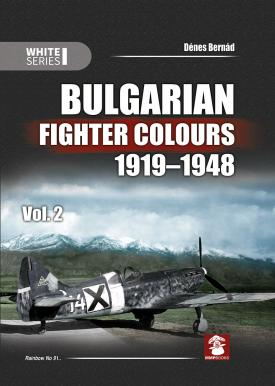 Mushroom - Bulgarian Fighter Colours 1919-1948 Vol.2 (White Series) Dénes Bernád # 9137