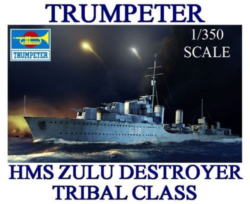 Trumpeter 1/350 HMS Zulu Destroyer Tribal Class 1941 # 05332